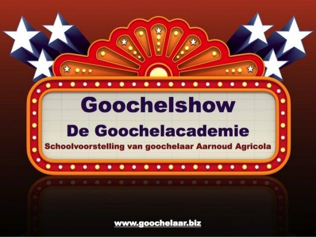 Goochelshow De Goochelacademie  www.goochelaar.biz