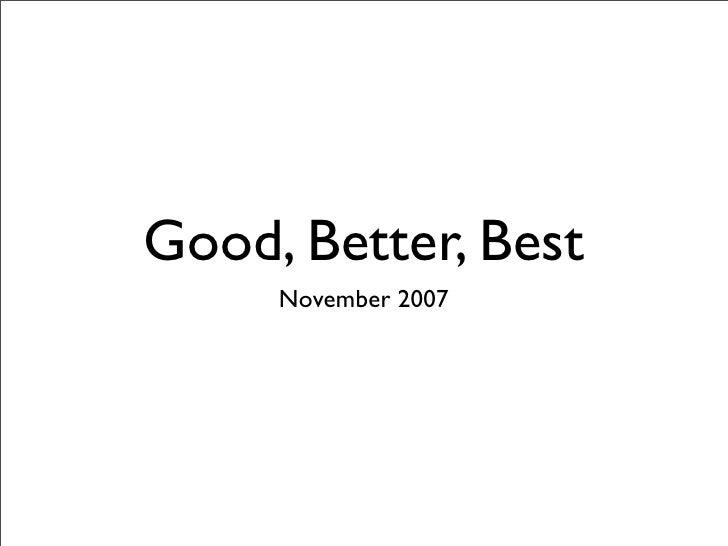 Good, Better Best