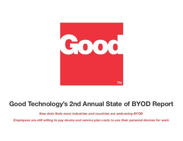 Good Technology's 2nd Annual State of BYOD Report                  New data finds more industries and countries are embrac...