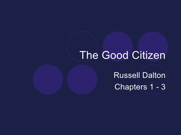 The Good Citizen Russell Dalton Chapters 1 - 3