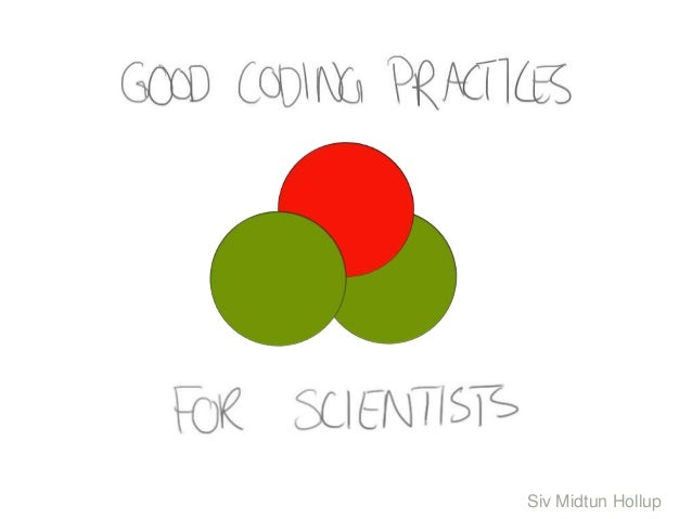 Good coding-practices-for-scientists-jan-2014