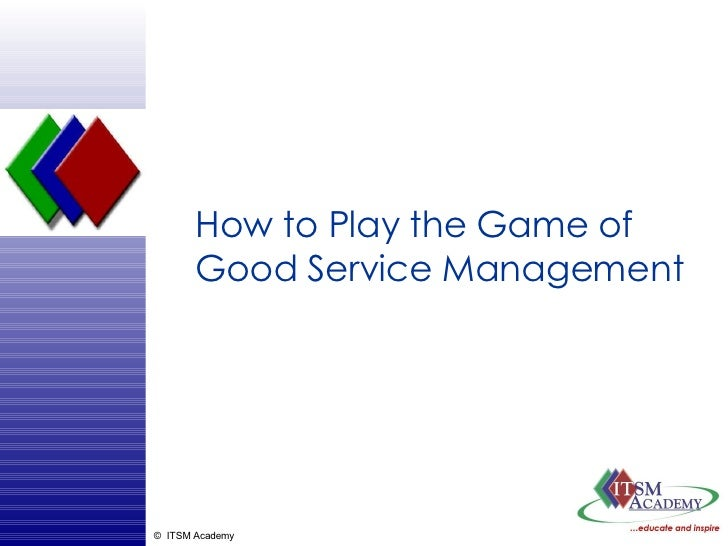 How to Play the Game of Good Service Management