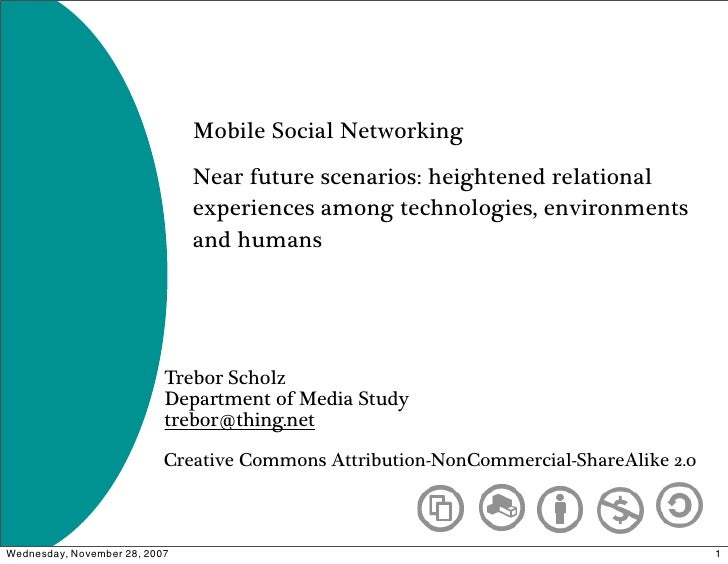 Mobile Social Networking                                Near future scenarios: heightened relational                      ...