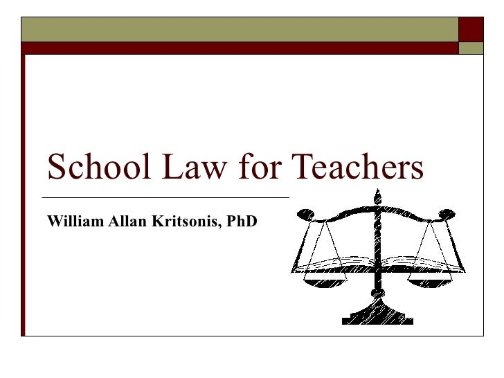 School Law for Teachers William Allan Kritsonis, PhD