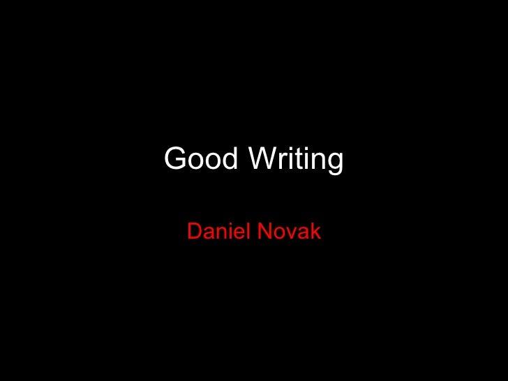 Good Writing Daniel Novak
