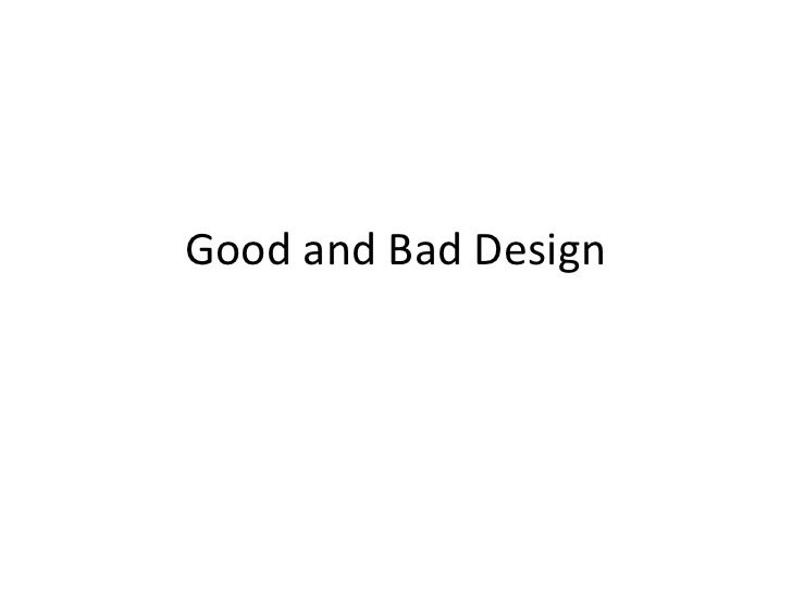 Good and Bad Design<br />