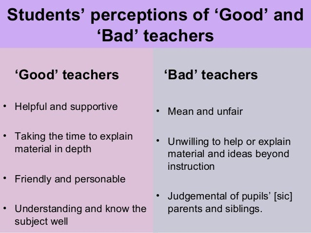 good and bad teachers essay Bad/good teachers i am not an advocate for hiring bad teachers, but bad can sometimes be good the teacher asked me to sit in the back and write an essay.