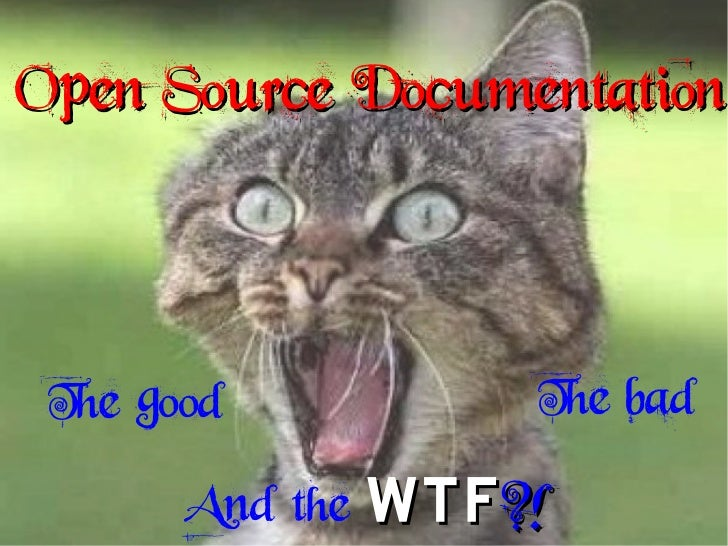 Open Source Docs: The Good, The Bad, and the WTF?!
