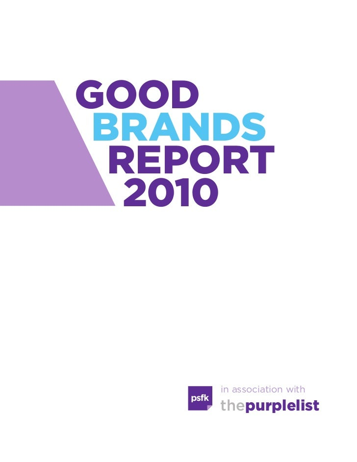 Good Brands  report   2010     in association with     thepurplelist