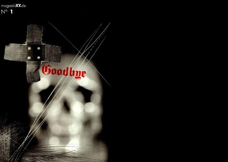 Inhalt – Goodbye   04      Wortherkunft Goodbye [gu:dba:i]  06      20 Mal Goodbye  18      Goodbye blue sky – Auszug aus ...