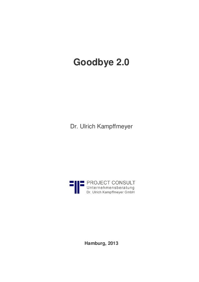 Goodbye 2.0 Dr. Ulrich Kampffmeyer Hamburg, 2013