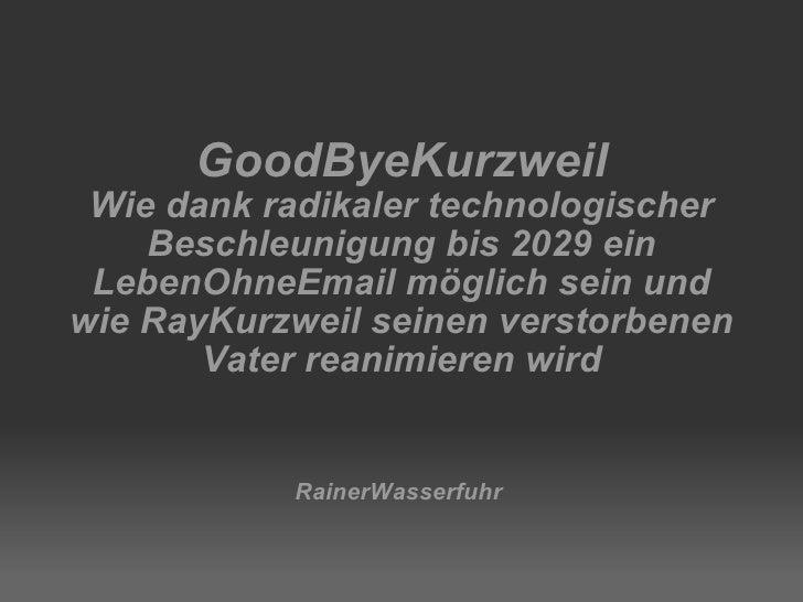 GoodByeKurzweil