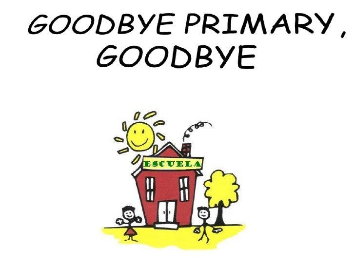 Goodbye primary