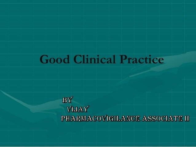 Good clinical practice by vijay