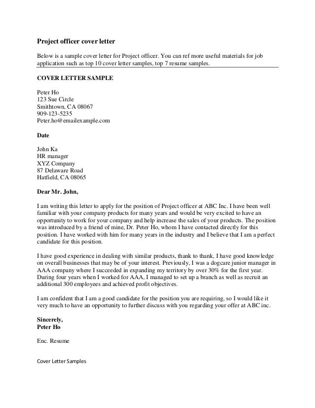 Project officer cover letterBelow is a sample cover letter for Project officer. You can ref more useful materials for joba...