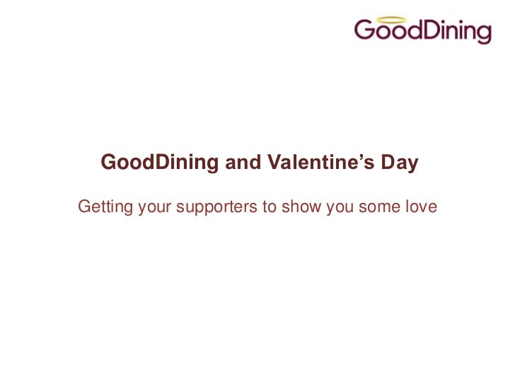 GoodDining and Valentine's DayGetting your supporters to show you some love