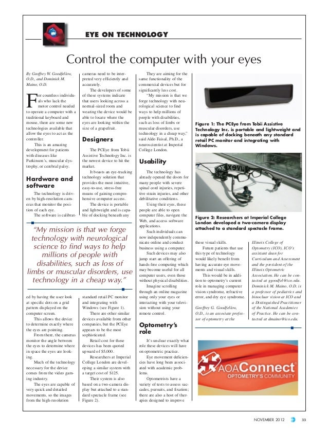 EYE ON TECHNOLOGY                        Control the computer with your eyesBy Geoffrey W. Goodfellow,       cameras need ...