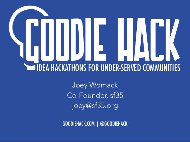 Goodie Hack Slide Deck For 2014 Good Frenzy Pitch Event