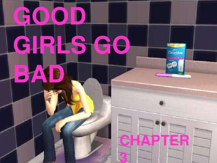 Good Girls Go Bad Chapter 3