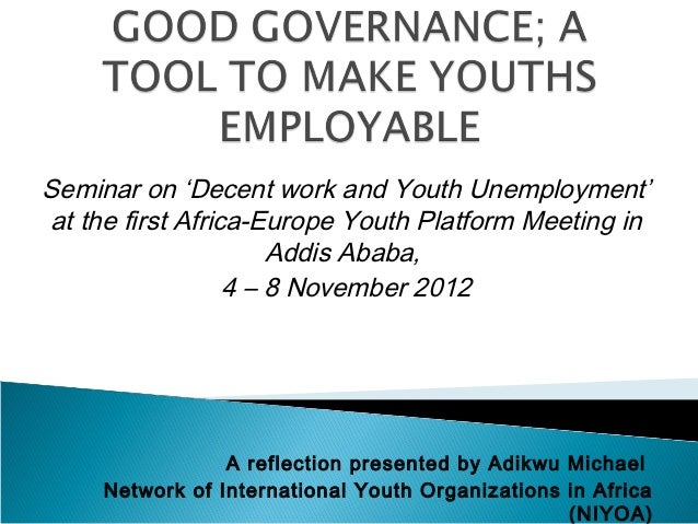 Seminar on 'Decent work and Youth Unemployment'at the first Africa-Europe Youth Platform Meeting in                      A...
