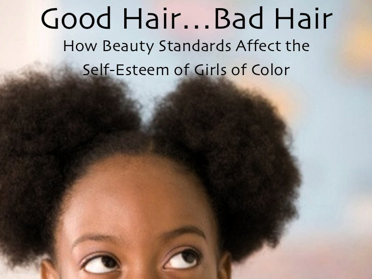 Good Hair...Bad Hair: How Beauty Standards Affect the Self-Esteem of Girls of Color