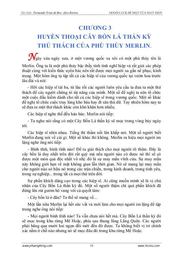Tác Giả: Fernando Trias de Bes -Alex Rovira GOOD LUCK-BÍ MẬT CỦA MAY MẮN CHƯƠNG 3 HUYỀN THOẠI CÂY BỐN LÁ THẦN KỲ THỦ THÁCH...