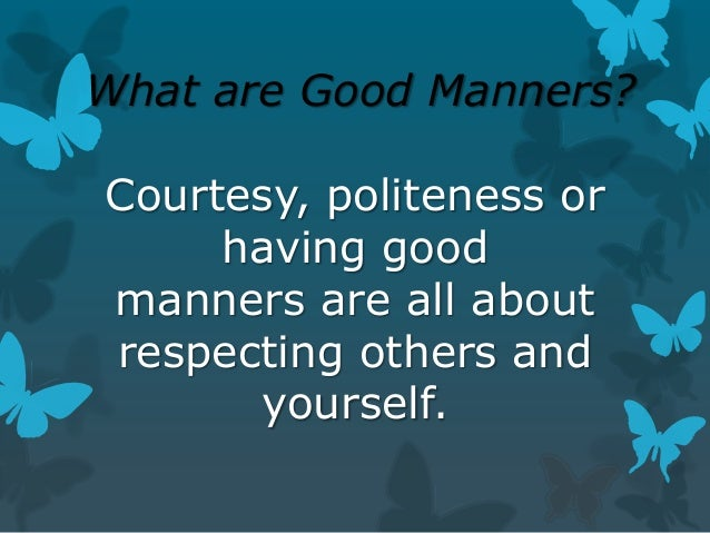 Presentation on good manners