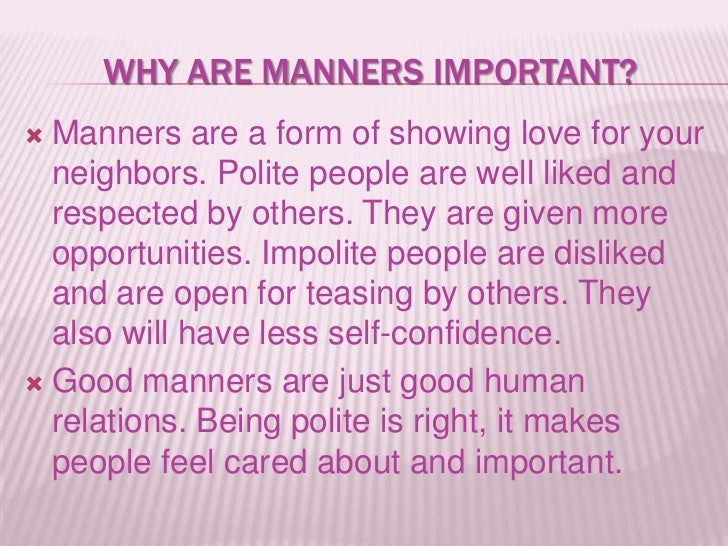 short essay on table manners The role and importance of manners philosophy essay print table manner and if you are the original writer of this essay and no longer wish to have the.