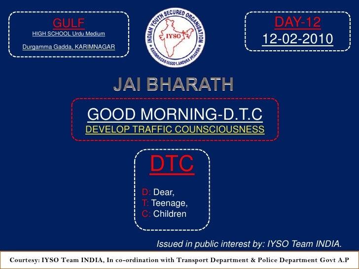 GOOD MORNING DTC- Day-12 At  9:05 AM 12-02-2010 Venue: Gulf High School Urdu Medium, Durgamma Gadda,  Karimnagar-A.P 2010
