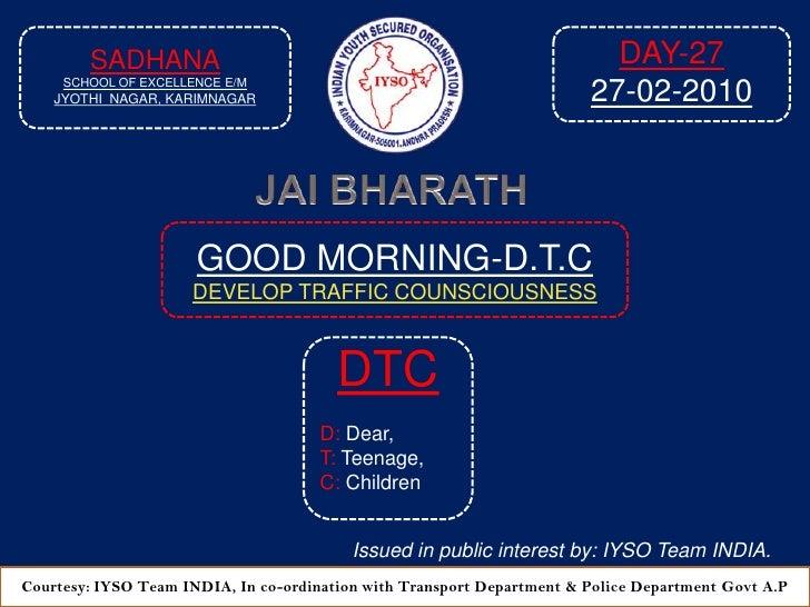 GOOD MORNING-DTC DAY-27 At 8:45 AM  27-02-2010 Venue: Sadhana School Of Excellence E/M, Jyothi Nagar, Karimnagar-A.P 2010