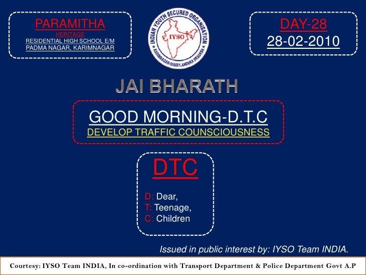 Good Morning Dtc Day 28 At  9 15 Am  28 02 2010 Venue Paramitha Heritage Residential High  School E M, Padma Nagar, Karimnagar A P 2010