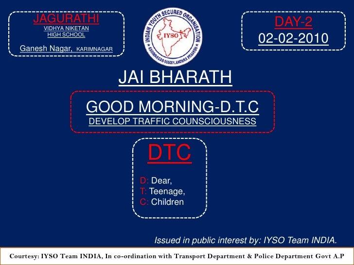 DAY-2<br />02-02-2010<br />JAGURATHI<br />VIDHYA NIKETAN<br />HIGH SCHOOL<br />Ganesh Nagar,KARIMNAGAR<br />JAI BHARATH<br...