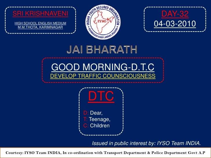 GOOD MORNING-DTC DAY-32 At: 8:45 AM  04-03-2010 Venue: Sri Krishnaveni High School English Medium, M.M Thota, Karimnagar-A.P 2010