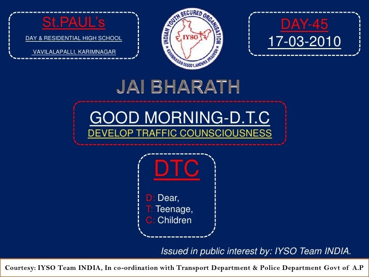 DAY-45<br />17-03-2010<br />St.PAUL's<br />DAY & RESIDENTIAL HIGH SCHOOL<br />VAVILALAPALLI, KARIMNAGAR<br />JAI BHARATH<b...