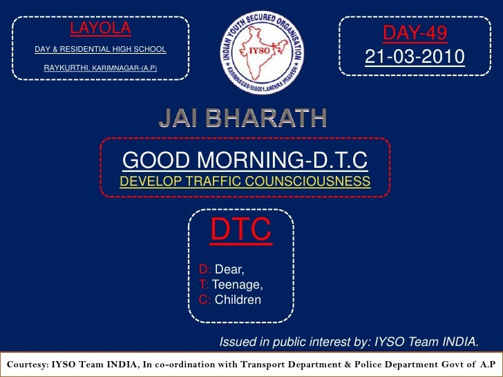 GOOD MORNING-DTC DAY-49 At: 8:00 AM 21-03.2010 Venue: Layola Day & Residential High School E/M, Raykurthi, Karimnagar-A.P-2010