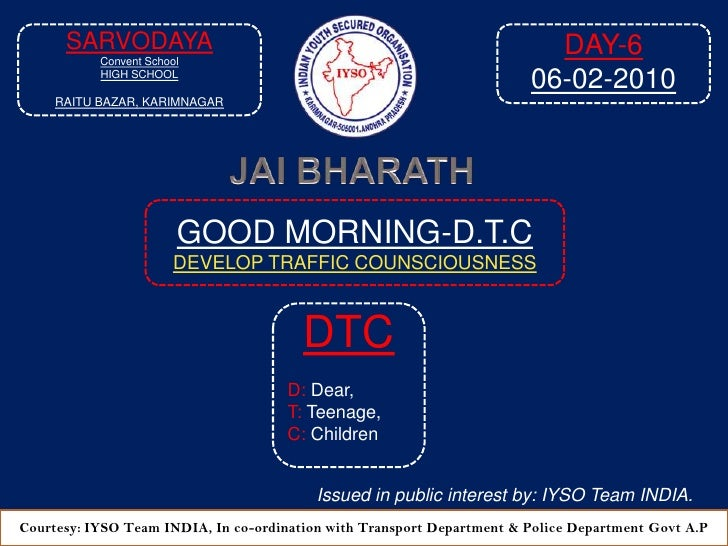 GOOD MORNING-DTC DAY-6 At 9:05 AM  06-02-2010 Venue: Sarvodaya Convent  High School E/M, Raitu Bazar Road, Karimnagar-A.P 2010