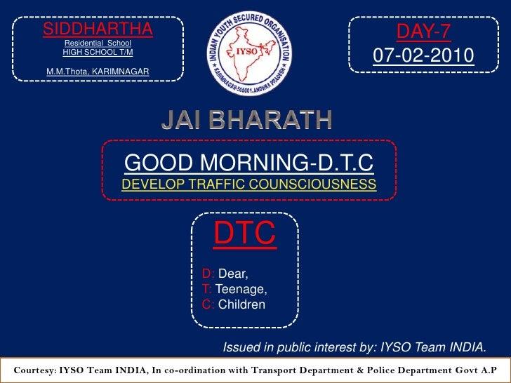 DAY-7<br />07-02-2010<br />SIDDHARTHA<br />Residential  School<br />HIGH SCHOOL T/M<br />M.M.Thota, KARIMNAGAR<br />JAI BH...