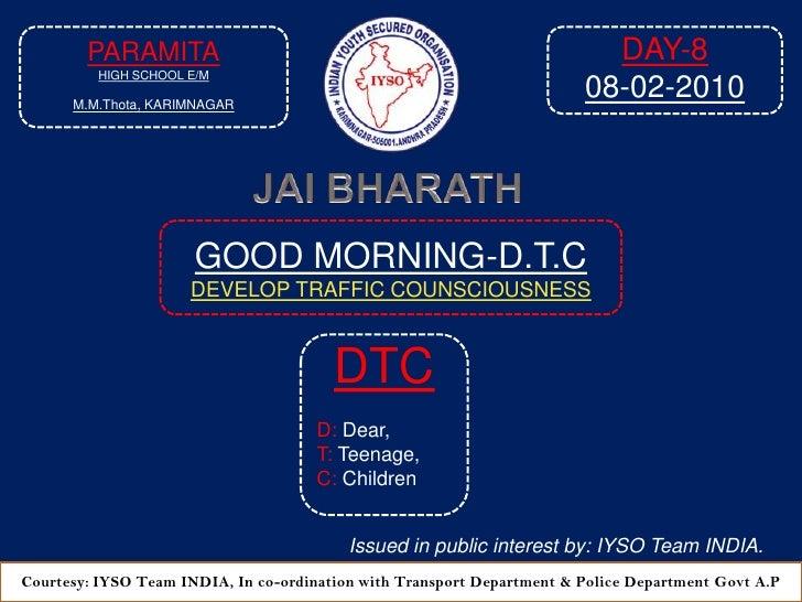 GOOD MORNING-DTC Day-8 At  9:05 AM  08-02-2010 Venue  Paramita High School E/M, M M Thota,  Karimnagar A P 2010