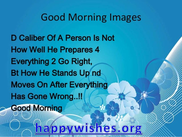 Special Images For Good Morning Good Morning Images d Caliber