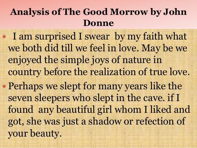 john donnes the good morrow essay The flea john donne english literature essay derek watson en 102 the flea – john donne john donne's poem, the flea is a.