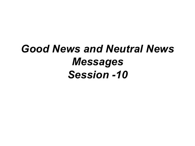 Good News and Neutral News Messages Session -10