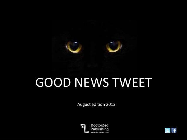 Good news.august.2013