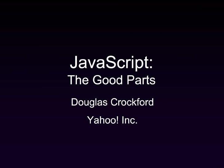 Good Parts of JavaScript Douglas Crockford