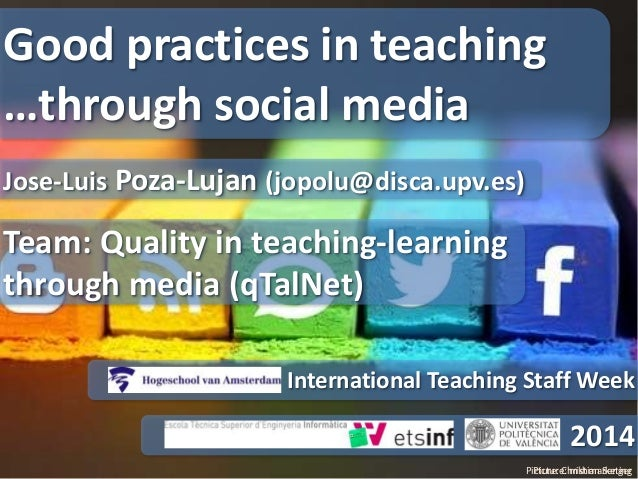 Picture: mkhmarketing Jose-Luis Poza-Lujan (jopolu@disca.upv.es) Good practices in teaching …through social media Internat...