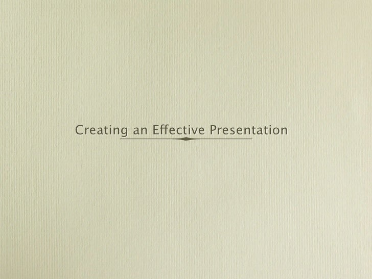 Creating an Effective Presentation