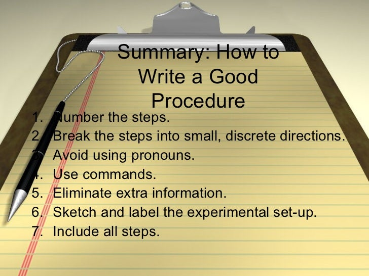 how to write procedures The guidelines on writing procedure manuals while procedures reflect processes and how to complete them how to write an employee operations manual.