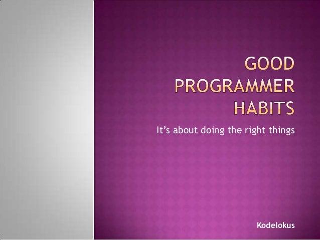 Good programmer habits