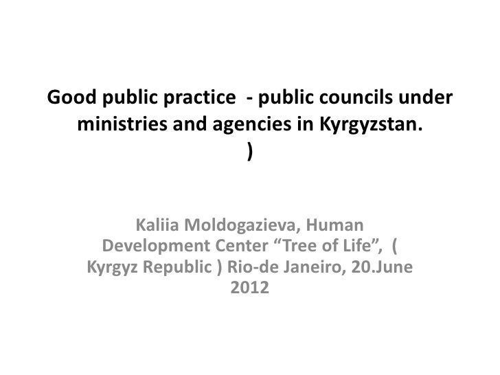 Good public practice - public councils under  ministries and agencies in Kyrgyzstan.                     )          Kaliia...