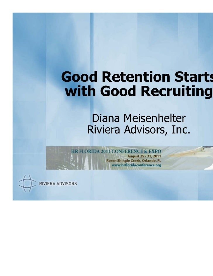 Good Retention Startswith Good Recruiting    Diana Meisenhelter   Riviera Advisors, Inc.