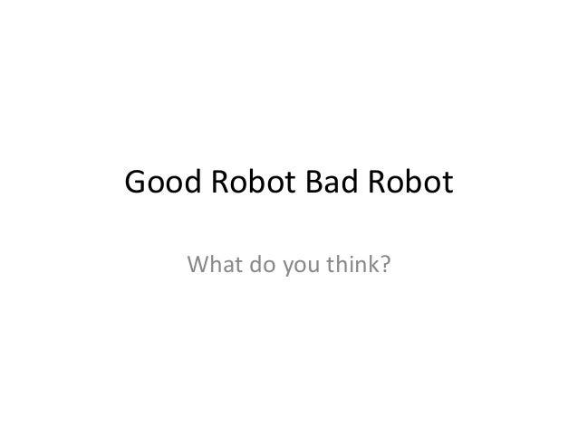 Good robot bad robot
